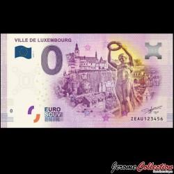 BILLET TOURISTIQUE - ZERO 0 EURO - LUXEMBOURG - VILLE DE LUXEMBOURG 2019 ZEAU - 2019-1
