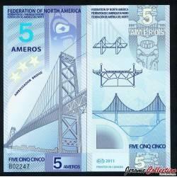 FEDERATION DE L'AMERIQUE DU NORD - Billet de 5 Ameros - Polymer - 2011 0005